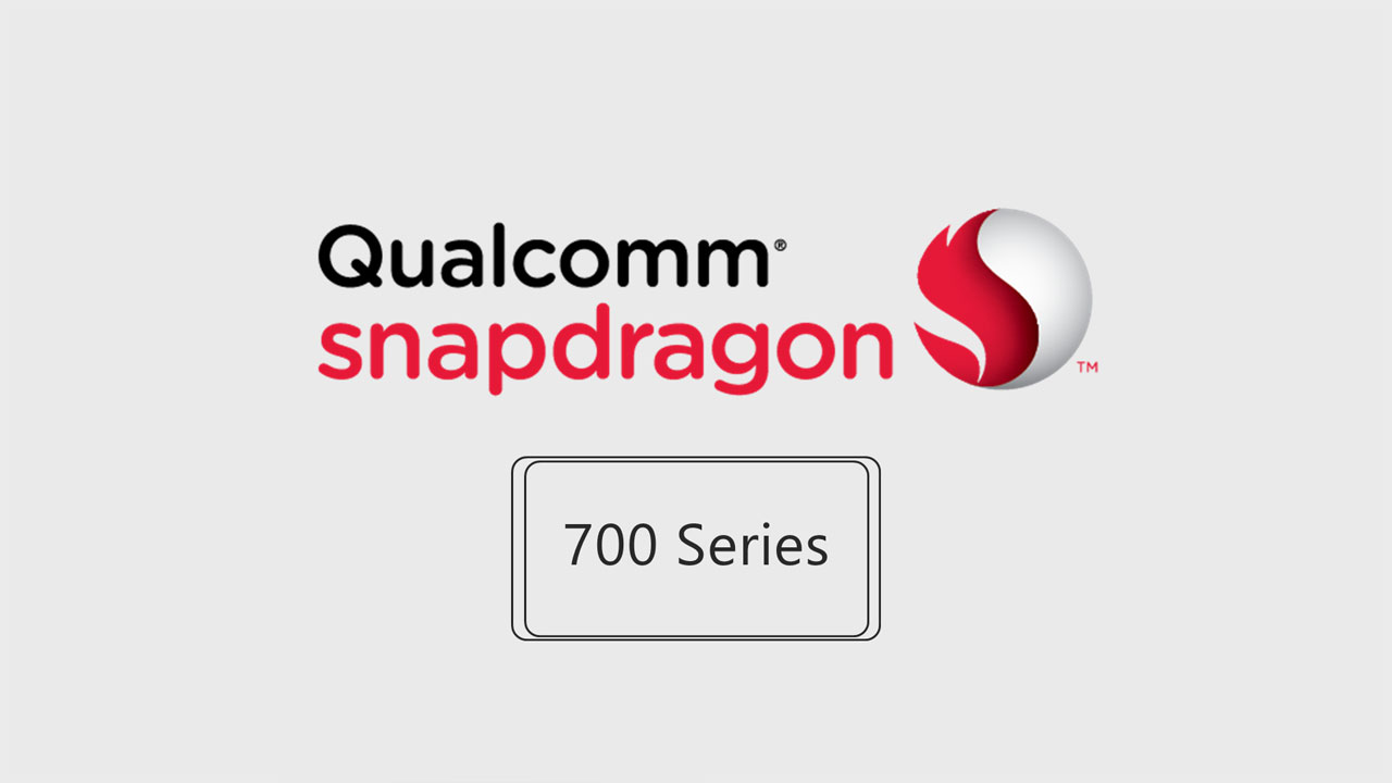 Snapdragon 700 Series