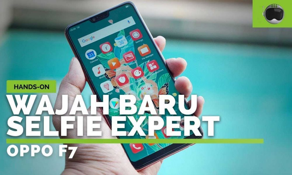Video: Hands-on OPPO F7 Indonesia